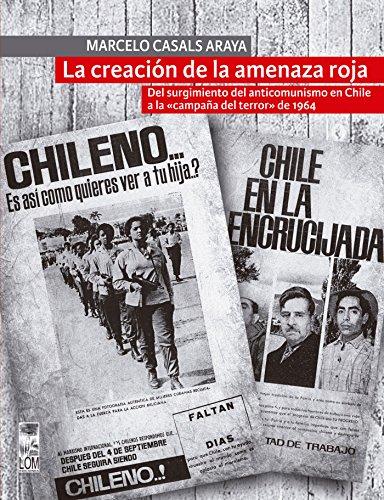 La creación de la amenaza roja: Del surgimiento del anticomunismo en Chile a la