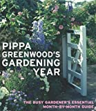 : Pippa Greenwood's Gardening Year: The Busy Gardener's Essential Month-by-month Guide