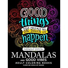 Mandalas and Good Vibes Adult coloring Books: Flower and Doodle Art Design for Relaxation and Mindfulness