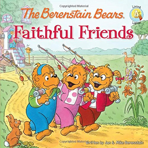The Berenstain Bears Faithful Friends (Berenstain Bears Living Lights 8x8 (Quality))