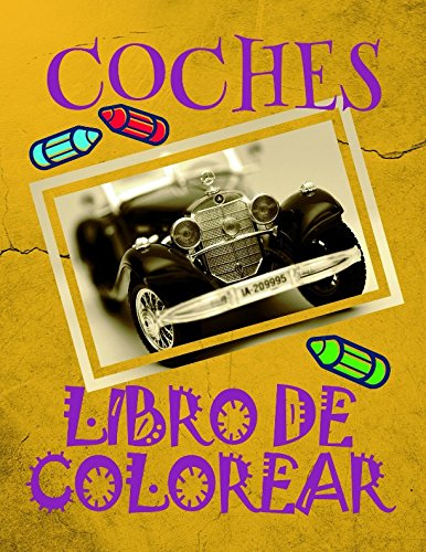 Libro de Colorear Coches ✎: Libro de Colorear Carros Colorear Infantil 3-8 Años! ✌ (Libro de Colorear Coches: A SERIES OF COLORING BOOKS) por Alexandr Martin