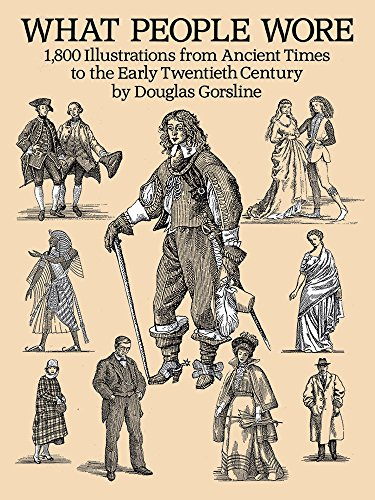 What People Wore: 1,800 Illustrations from Ancient Times to the Early Twentieth Century (Dover Fashion and (800 Kostüme 1)