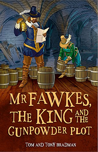 Mr Fawkes, the King and the Gunpowder Plot (Short Histories)