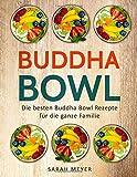 Buddha Bowl: Die besten Buddha Bowl Rezepte für die ganze Familie