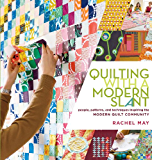Quilting with a Modern Slant: People, Patterns, and Techniques Inspiring the Modern Quilt Community (English Edition)