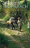 Jakobsweg: Wandern auf dem Himmelspfad - Carmen Rohrbach
