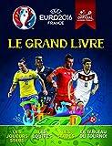Telecharger Livres UEFA Euro 2016 France Le Grand Livre (PDF,EPUB,MOBI) gratuits en Francaise