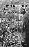 Bombenteppich über Deutschland - Ich war ein Kind in der Hölle des Krieges - Erinnerungen