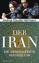 Der Iran: Die verschleierte Hochkultur