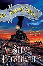 On the Wrong Track by Steve Hockensmith (2007-03-30)
