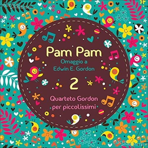 pam-pam-canto-senza-parole-quartetto-gordon-per-piccolissimi-volume-2-cd