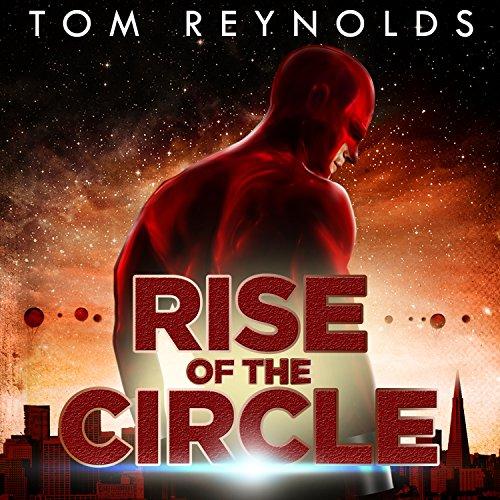 Rise of the Circle: Meta Superhero Novel, Book 3 Silver Circle Audio