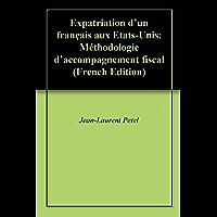Expatriation d'un français aux Etats-Unis: Méthodologie d'accompagnement fiscal