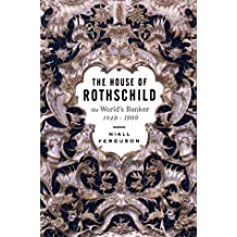 The House of Rothschild: The World's Banker, 1849-1999