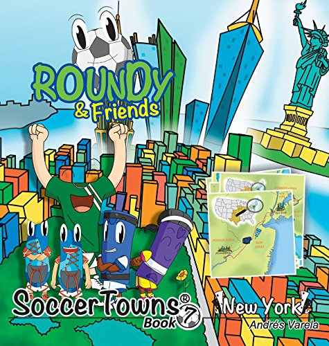 Roundy and Friends: Soccertowns Book 7 - New York (Soccertowns Series)