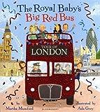 Telecharger Livres The Royal Baby s Big Red Bus Tour of London (PDF,EPUB,MOBI) gratuits en Francaise
