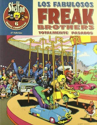 O.C Shelton 6 Los fabulosos Freak Brothers Totalmente Pasados/ The Fabulous Freak Brothers Totally High par Gilbert Shelton