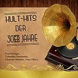 Kult-Hits der 30er Jahre
