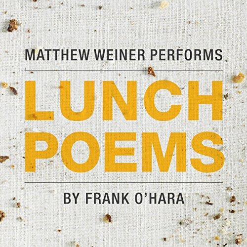 Lunch Poems - Frank O'Hara - Unabridged