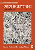 Critical Security Studies: An Introduction