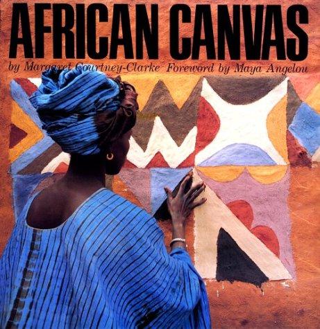 African Canvas: The Art of West African Women por Margaret Courtney-Clarke