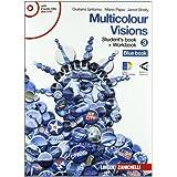 Multicolour visions. Con multicultural visions. Con espansione online. Per la Scuola media. Con 2 CD Audio. Con DVD-ROM: 3