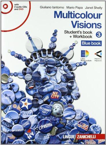 Multicolour visions. Con multicultural visions. Per la Scuola media. Con 2 CD Audio. Con DVD-ROM. Con espansione online: 3