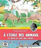 """Afficher """"A l'école des animaux, ce qu'on ne sait pas encore..."""""""