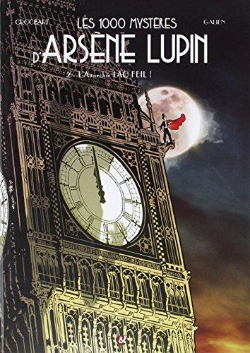 Les 1000 Mysteres d'Arsene Lupin Tome 2 l'Anarchie Lao Feil par Crocbart-Galien