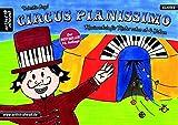 Circus Pianissimo: Klavierschule für Kinder schon ab vier Jahren. Lehrbuch für Piano. Musiknoten. Kinderlieder - Valenthin Engel