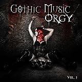 Gothic Music Orgy, Vol. 1 [Explicit]