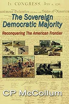 Como Descargar Un Libro The Sovereign Democratic Majority: Reconquering the American Frontier Kindle Paperwhite Lee Epub