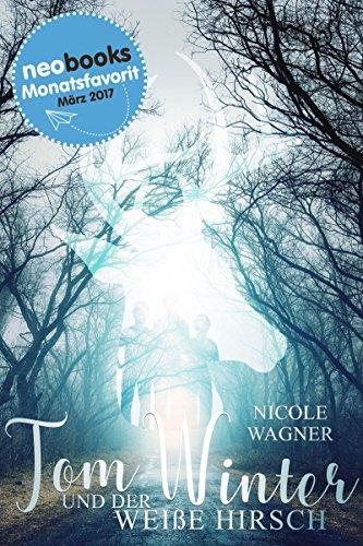 Tom Winter und der weiße Hirsch