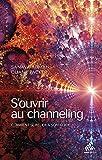 S'ouvrir au channeling - Comment se relier à son guide (Channels) - Format Kindle - 9782845940857 - 11,99 €