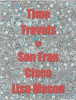 Time Travels to San Francisco (English Edition) di [Mason, Lisa]