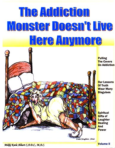 The Addiction Monster Doesn't Live Here Anymore: Our Lessons of Truth Wear Many Disguises (Taming The Beast Named Habit) (English Edition)