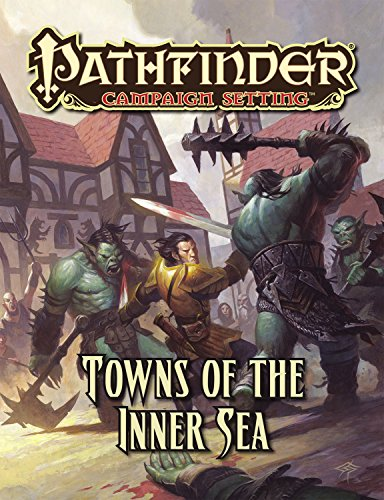 Pathfinder Campaign Setting: Towns of the Inner Sea por Judy Bauer