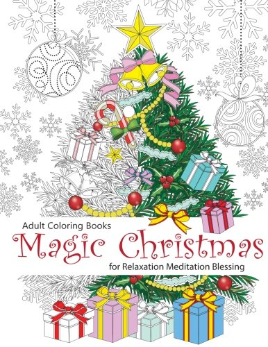 Adult Coloring Book: Magic Christmas : for Relaxation Meditation  Blessing: Volume 8
