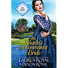 The Baron's Inconvenient Bride: A Sweet & Clean Historical Romance (The Chase Brides Book 6) (English Edition)