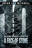 A Face of Stone: From the Journals of Samantha Bloodworth (Walking on Mars Serial 10) (English Edition)