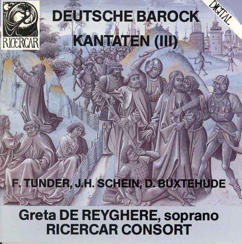 Deutsche Barock Kantaten (III): Schein, Tunder & Buxtehude / Reyghere (1988-05-03)
