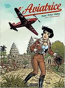 Amazon Fr L Aviatrice T2 Aventures Orientales Borgers Etienne Di Sano Bruno Walthery Francois Livres