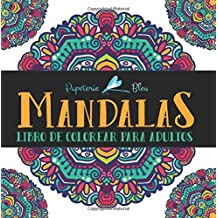 Mandalas: Libro De Colorear Para Adultos: Un libro único de colorear mandalas inspirador, motivador y alentador, además de un regalo original y ... a la relajación y el alivio del estrés)