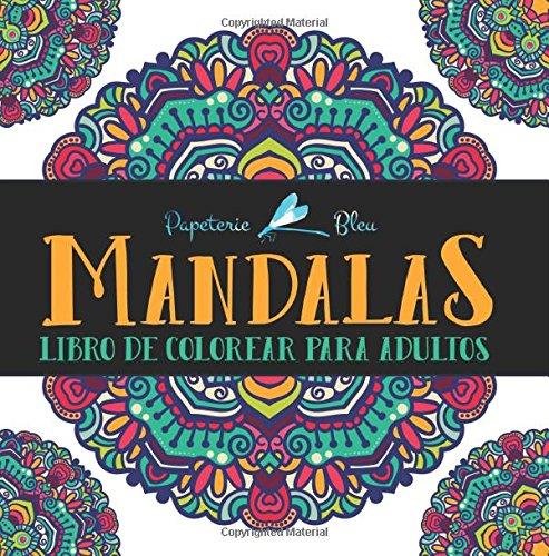 Mandalas: Libro De Colorear Para Adultos por Papeterie Bleu