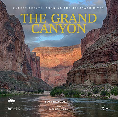 The Grand Canyon: Unseen Beauty: Running the Colorado River -