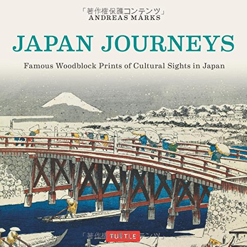 Japan Journeys: Famous Woodblock Prints of Cultural Sites in Japan par Andreas Marks