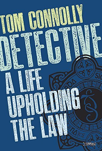 Detective: A Life Upholding the Law by Tom Connolly (2016-03-16)