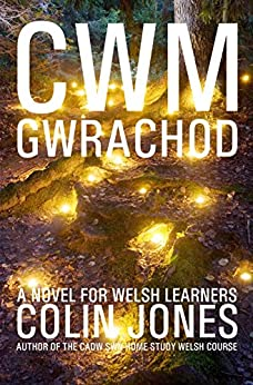 Cwm Gwrachod: A novel for Welsh learners (Welsh Edition) by [Jones, Colin]