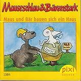 Mäuseschlau & Bärenstark . Maus und Bär bauen sich ein Haus - Ein Pixi-Buch 1384 - Einzeltitel aus Pixi-Serie 155 (aus Kassette)