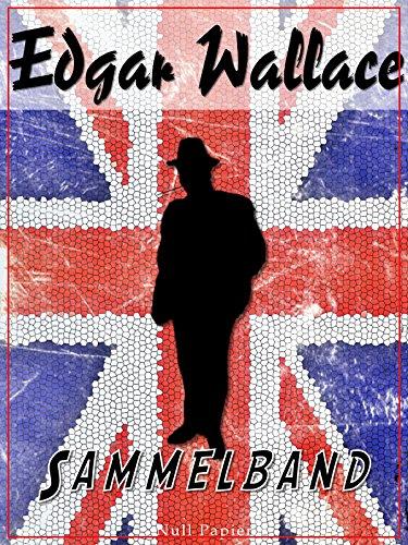 Edgar Wallace – Sammelband: Romane und Geschichten (Edgar Wallace bei Null Papier)